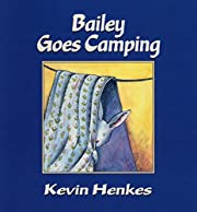 Bailey Goes Camping de Kevin Henkes
