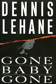 Gone, Baby, Gone: A Novel de Dennis Lehane
