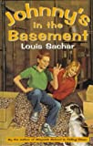 Johnny's in the basement / Louis Sachar