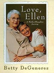 Love, Ellen : a mother/daughter journey –…