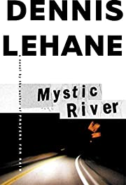 Mystic river por Dennis Lehane