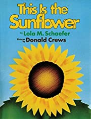 This Is the Sunflower af Lola M. Schaefer