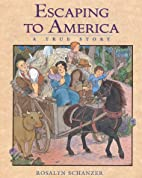 Escaping to America: A True Story by Rosalyn…