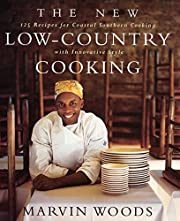 The New Low-Country Cooking: 125 Recipes for…