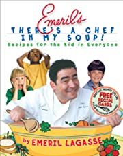 Emeril's There's a Chef in My Soup! Recipes…