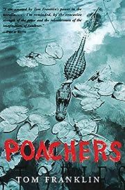 Poachers: Stories av Tom Franklin