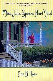 Miss Julia Speaks Her Mind: A Novel –…