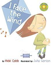 I Face the Wind (Robert F. Sibert…