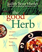 The Good Herb: Recipes and Remedies from…