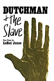 Dutchman and The Slave: Two Plays de LeRoi…