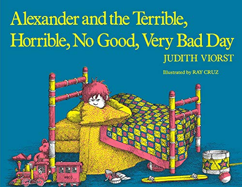 Alexander and the Terrible, Horrible, No Good, Very Bad Day written by Judith Viorst; illustrated by Ray Cruz