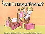 Will I Have a Friend? de Miriam Cohen