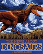 The News About Dinosaurs de Patricia Lauber