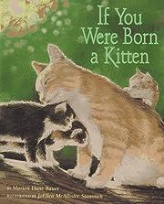 If You Were Born a Kitten de Marion Dane…