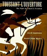 Toussaint L'ouverture: The Fight for…