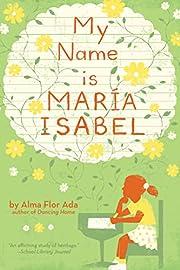 My Name Is Maria Isabel av Alma Flor Ada