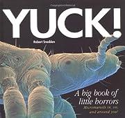 Yuck!: A Big Book of Little Horrors –…