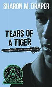 Tears of a Tiger por Sharon M. Draper