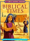 Biblical Times (If You Were There) –…