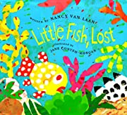 Little Fish Lost por Nancy Van Laan