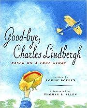 Good-Bye, Charles Lindbergh: Based on a True…
