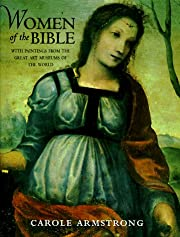 Women of the Bible: With Paintings from the…
