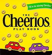 The Cheerios Play Book – tekijä: Lee Wade