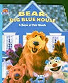 Bear's Big Blue House: A Book of First…