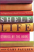 Shelf Life: Stories by the Book by Gary…