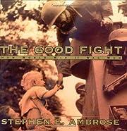 The good fight : how World War II was won…