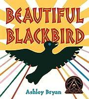 Beautiful blackbird de Ashley Bryan