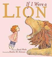 If I Were a Lion por Sarah Weeks