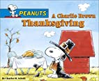 A Charlie Brown Thanksgiving by Charles M.…