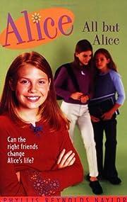 All But Alice de Phyllis Reynolds Naylor