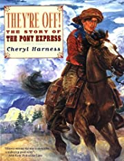 They're Off! : The Story of the Pony Express…