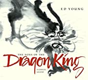 The Sons of the Dragon King: A Chinese…