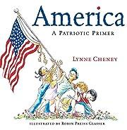America : a patriotic primer by Lynne V.…