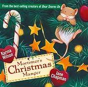 Mortimer's Christmas Manger de Karma Wilson