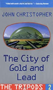The City of Gold and Lead de John…