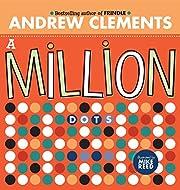 A Million Dots por Andrew Clements