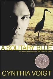A Solitary Blue (The Tillerman Series #3) av…
