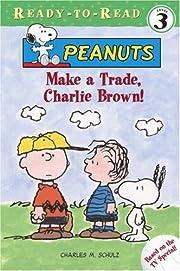 Make a Trade, Charlie Brown! (Peanuts…