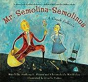 Mr. Semolina-Semolinus: A Greek Folktale af…