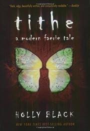 Tithe: A Modern Faerie Tale – tekijä:…