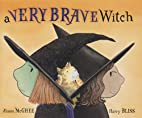 A Very Brave Witch by Alison McGhee