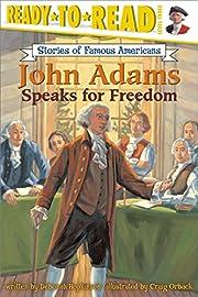 John Adams Speaks for Freedom (Ready-to-read…