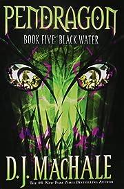 Black Water (Pendragon #5) – tekijä: D.…