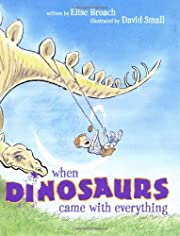 When Dinosaurs Came with Everything (Junior…