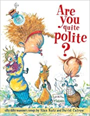 Are You Quite Polite?: Silly Dilly Manners…