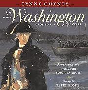 When Washington crossed the Delaware : a…